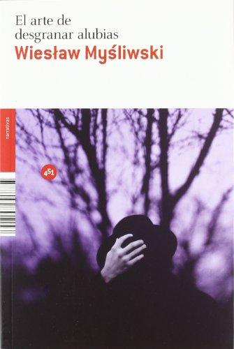 9788492891153: El arte de desgranar alubias / The Art of Shelling Beans (Narrativas / Narratives) (Spanish Edition)