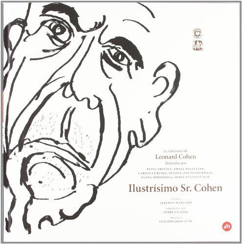 9788492891177: Ilustrisimo Sr. Cohen / Illustrious Mr. Cohen: 24 canciones de Leonard Cohen ilustradas / 24 Illustrated Songs of Leonard Cohen (Spanish Edition)