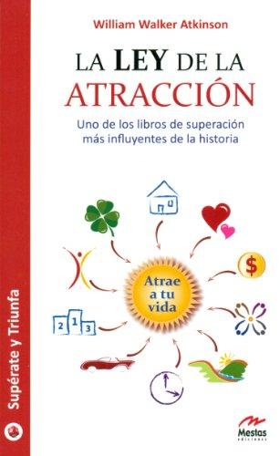 9788492892099: La ley de la atracción : uno de los libros de superación más influyentes de la historia