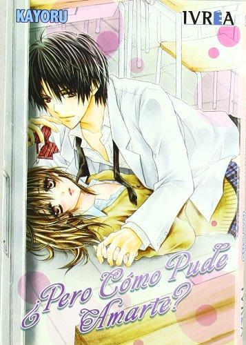 9788492905850: Pero como pude amarte / But Why I Love You (Spanish Edition)