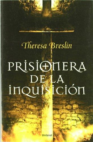 Prisionera de la Inquisicion (Spanish Edition): Theresa Breslin