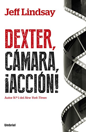 Dexter, camara, accion (Spanish Edition): Jeff Lindsay