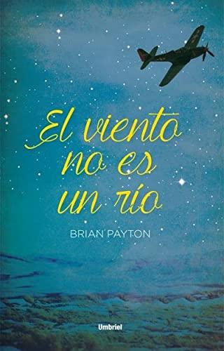 El viento no es un río (Umbriel narrativa): Payton, Brian