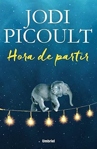 Hora de partir: Picoult, Jodi