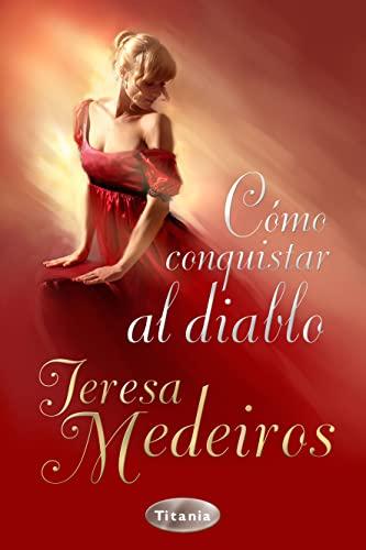 Como conquistar al diablo (Spanish Edition) (8492916214) by Teresa Medeiros