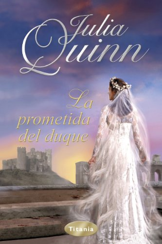 La prometida del duque (Spanish Edition): Julia Quinn