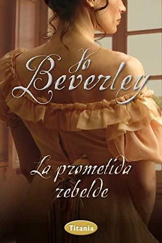 9788492916528: La prometida rebelde (Spanish Edition)