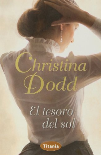 El tesoro del sol (Spanish Edition): Christina Dodd