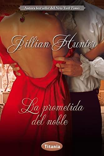 La prometida del noble (Spanish Edition): Jillian Hunter