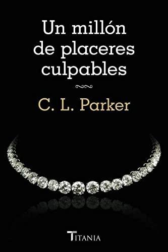 Un Millon de Placeres Culpables: Parker, C. L.