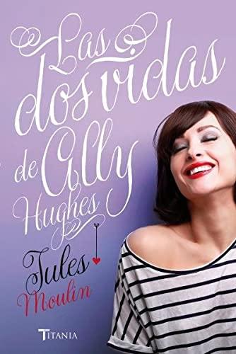 9788492916962: Las dos vidas de Ally Hugues / Ally Hughes Has Sex Sometimes