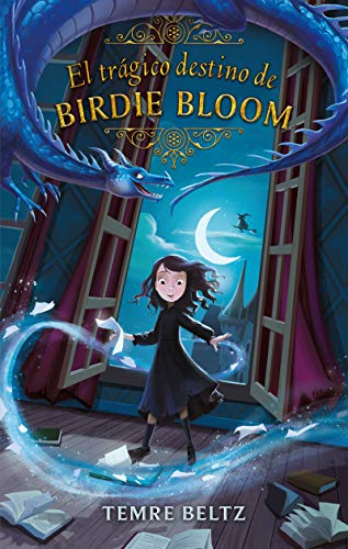 La Trágica Historia De Birdie Bloom /: Beltz, Temre