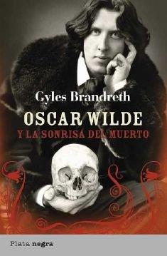 9788492919062: Oscar Wilde y la sonrisa del muerto (Plata negra)