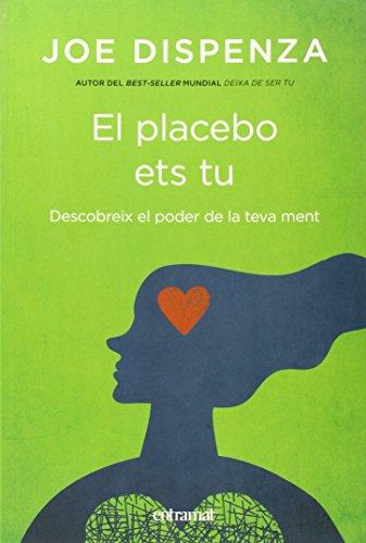 9788492920112: El placebo ets tu (Entramat creixement i salut)