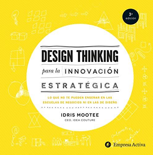 Design Thinking Para La Innovacion Estrategica (Hardcover): Jose A. Portela