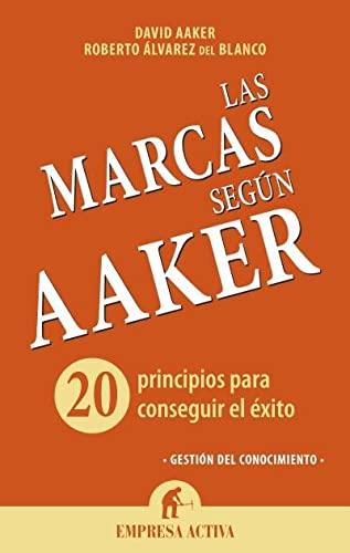 LAS MARCAS SEGUN AAKER: 20 principios para: David Aaker; Roberto