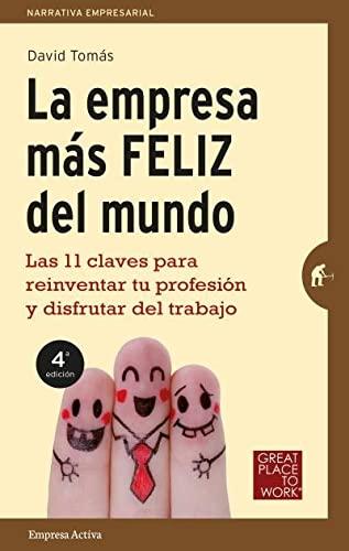 Empresa mas feliz del mundo, La (Spanish Edition): David Tomas