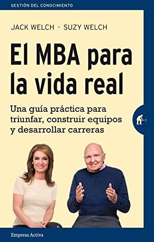 El MBA para la vida real (Spanish Edition): Jack Welch