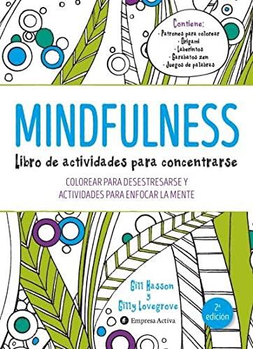Mindfulness. Libro de actividades para concentrarse: Colorear para desestresarse y actividades para...