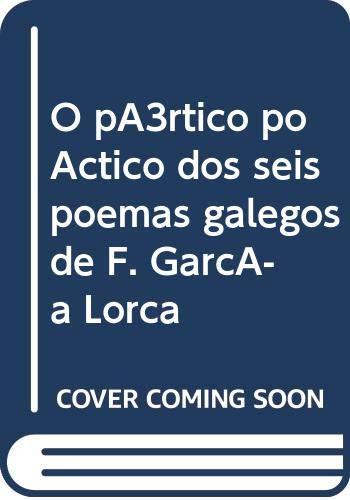 9788492923267: O pórtico poético dos seis poemas galegos de F. García Lorca (autores & textos)