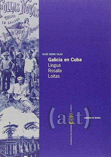 9788492923557: Galicia en Cuba: Lingua, Rosalía, Loitas (Galician Edition)