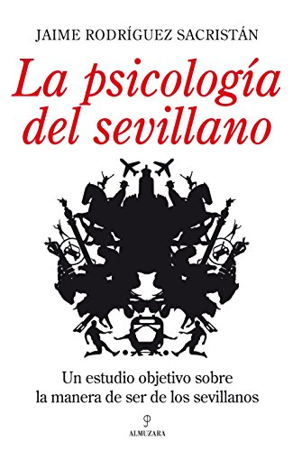 9788492924448: La psicología del sevillano: Un análisis sobre la manera de ser de los sevillanos sin divagaciones