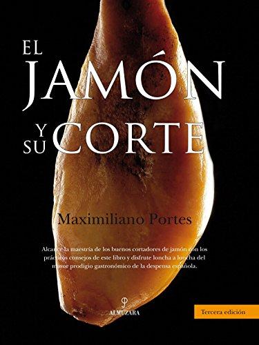 9788492924462: El jamón y su corte (4ª ed)