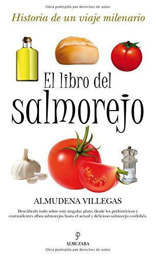 9788492924479: El libro del salmorejo. Historia de un viaje milenario