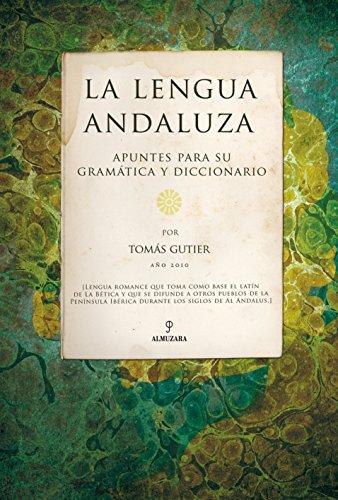 9788492924516: La lengua Andaluza. Apuntes para su Gramática y diccionario
