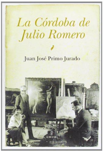 9788492924639: CORDOBA DE JULIO ROMERO, LA(9788492924639)