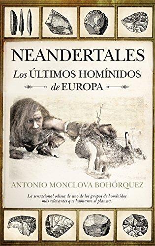 9788492924943: Neandertales: Los últimos homínidos de Europa (Historia)