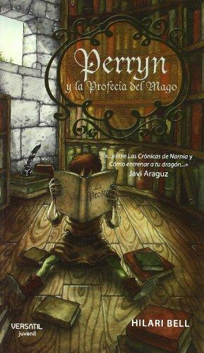 Perryn y la profecía del mago (8492929146) by Bell, Hilari