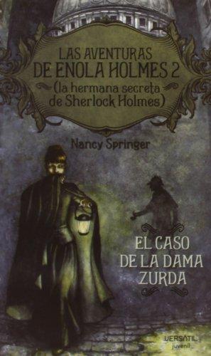 9788492929153: Las aventuras de Enola Holmes 2 (La hermana secreta de Sherlock Holmes). El caso de la dama zurda