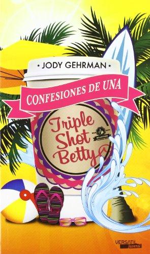 9788492929658: Confesiones de una Triple Shot Betty