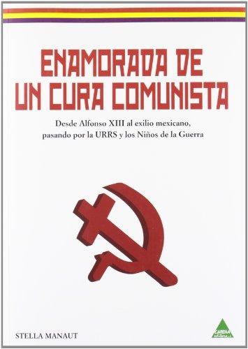 9788492932580: Enamorada de un cura comunista (Narrativa (carena))