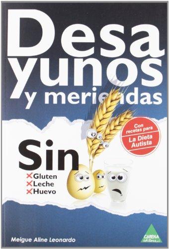 9788492932597: DESAYUNOS Y MERIENDAS SIN GLUTEN, SIN LECHE, SIN HUEVO