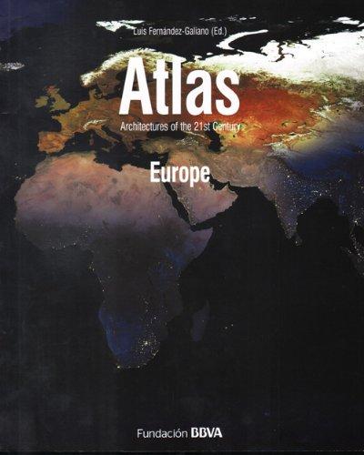 Atlas Europe (Architectures Of The 21st Century): Luis Fernandez-Galiano (ed.)
