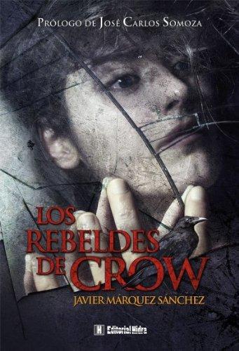 Kraken. Los rebeldes de Crow: MARQUEZ SANCHEZ,JAVIER