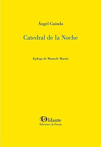 Catedral de la noche: Guinda, Ángel; Masini,