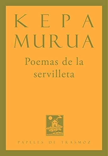 POEMAS DE LA SERVILLETA KEPA MURUA: KEPA MURUA