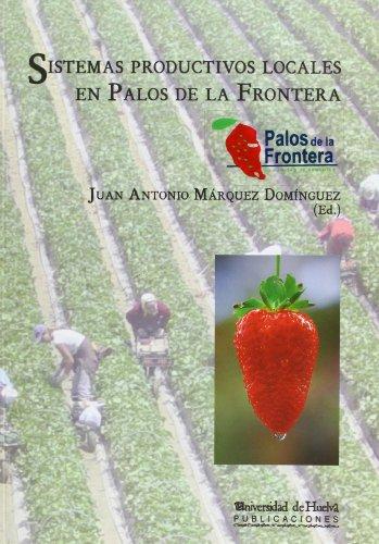 9788492944194: SISTEMAS PRODUCTIVOS LOCALES EN PALOS DE