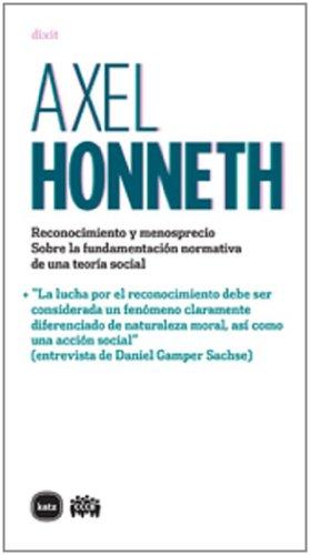 Reconocimiento y menosprecio: Honneth, Axel
