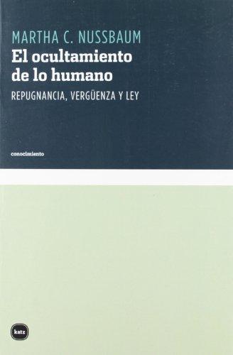 9788492946419: El ocultamiento de lo humano: Repugnancia, vergüenza y ley