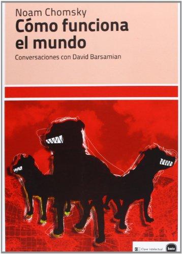 9788492946464: Cómo Funciona El Mundo: Conversaciones Con David Barsamian (ensayos (en coedición con CLAVE INTELECTUAL))