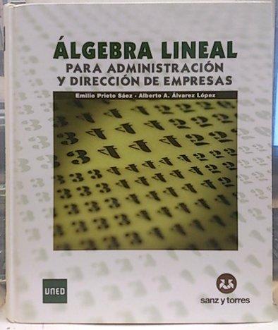 Álgebra lineal para administración y dirección de: Prieto Sáez, Emilio