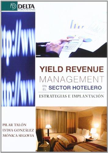 YIELD REVENUE MANAGEMENT EN EL SECTOR HOTELERO: TALÓN BALLESTEROS, PILAR