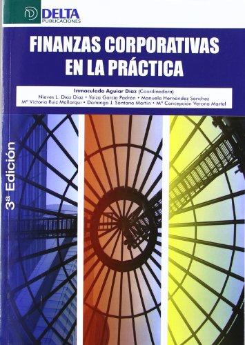 Finanzas corporativas en la práctica: Inmaculada . [et al.] Aguiar DÃaz