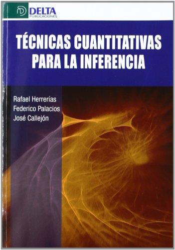 Tecnicas cuantitativas para la inferencia: Herrerias, R./Palacios, F./Callejon, J.