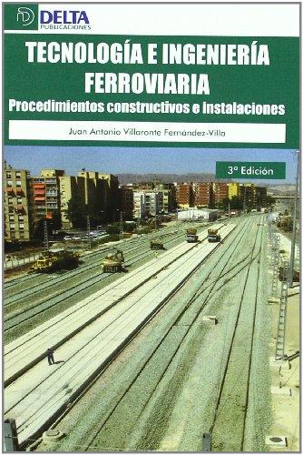 9788492954681: Tecnología e ingeniería ferroviaria: Procedimientos constructivos y instalaciones