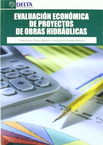 9788492954971: EVALUACION ECONOMICA DE PROYECTOS DE OBRAS HIDRAULICAS